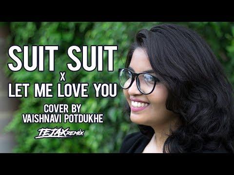 SUIT SUIT x LET ME LOVE YOU  Hindi Medium   (Female Cover)