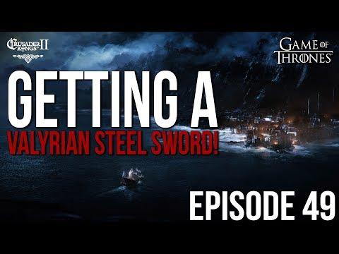 Getting a VALYRIAN STEEL SWORD! Ep  49 SERIES:Bear   CK2 Game of Thrones