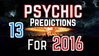13 horrible psychic predictions for 2016
