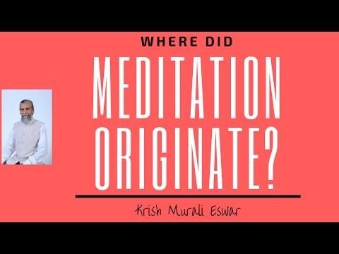 Where did meditation originate?