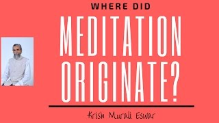 Where did meditation originate?