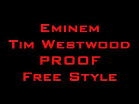 Eminem - Proof - Timwestwood Freestyles