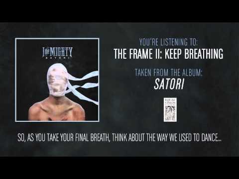 Клип I the Mighty - The Frame II: Keep Breathing
