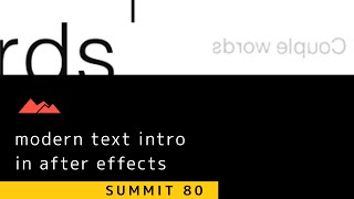 Summit 80 - Modern Text Intro in After Effects