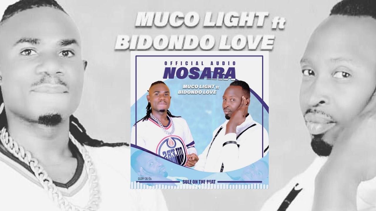 Nosara by Muco Light ft Bidondo Love Officiel  Audio Burundi Music