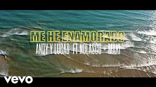 Baixar Andy & Lucas - Me He Enamorado ft. Nolasco, Maki