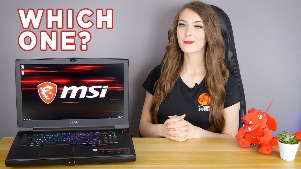 Which MSI laptop to buy in 2018?