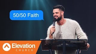 50 50 Faith Move On A Maybe Maybe God Pastor Steven Furtick