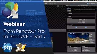 Webinar: Panotour Pro to Pano2VR pro | Part 2