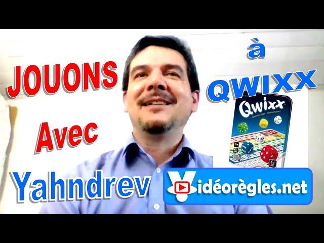 Jouons à... QWIXX  avec Yahndrev (Ep.4)