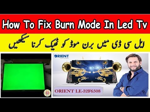 How to Fix Orient LED TV Burn Mode complete detail in Urdu/Hindi