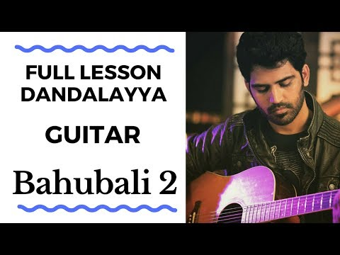FULL LESSON - Dandalayya on Guitar | Baahubali 2 | The Super Guitarist