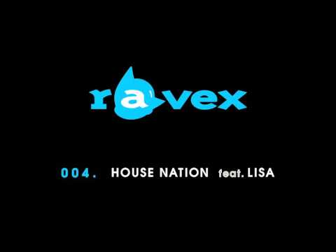 "ravex  HOUSE NATION feat LISA  ""trax"""