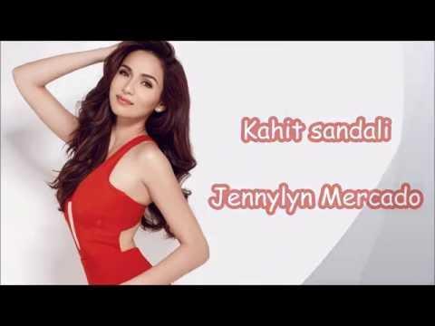 Kahit sandali - Jennylyn Mercado w/Lyrics