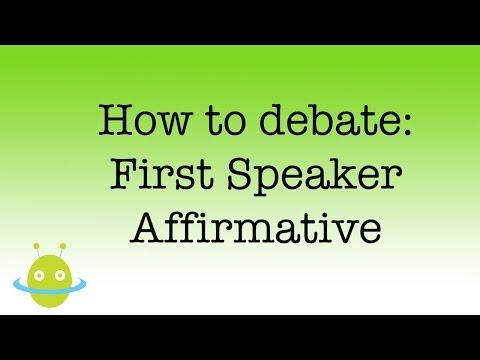 How to debate - first speaker affirmative