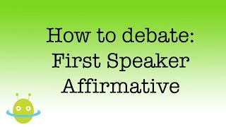 How to debate - first speaker affirmative
