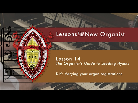 Lesson 14 DIY: Varying Your Organ Registrations