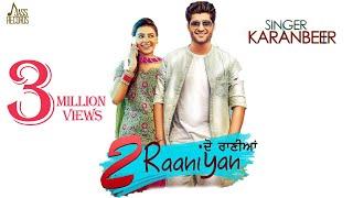2 Raaniyan | (Full HD) | Karanbeer Ft. Gold Boy  | New Punjabi Songs 2017 | Latest Punjabi Songs thumbnail
