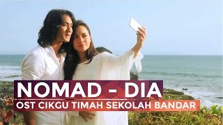 [MV] Nomad - Dia (OST Cikgu Timah Sekolah Bandar)