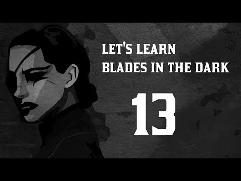 Let's Learn Blades in the Dark - Episode 13 (Coin & Stash)