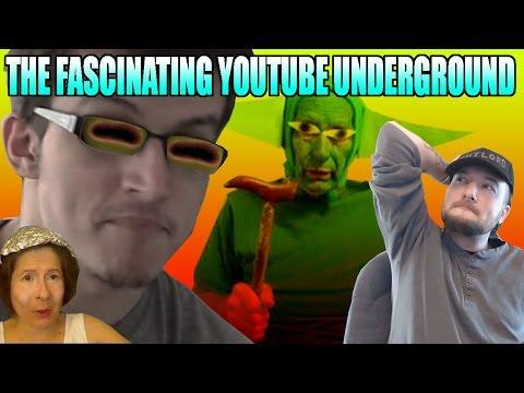 The Fascinating Youtube Underground