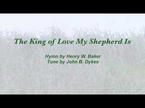 The King of Love My Shepherd Is Presterian Hymnal #468