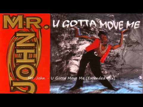 Mr. John - U Gotta Move Me (Extended Mix)
