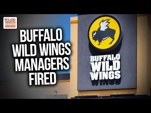 Buffalo Wild Wings Managers Fired After Asking Customers To Move Because Of Their Race