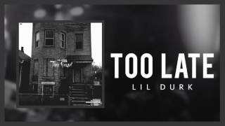 Lil Durk - Too Late ( Audio)