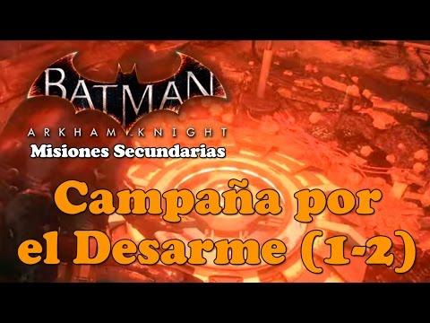 Batman Arkham Knight | Walkthrough | Misiones Secundarias | Campaña por el Desarme (1-2)