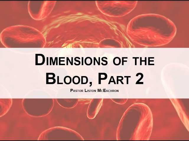 Dimensions of the Blood, Part 2 - Sunday Evening - April 26, 2020 - Pastor McEachron