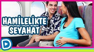 Hamilelikte Seyahat - Hamilelikte Seyahat Ederken Nelere Dikkat Edilmeli?