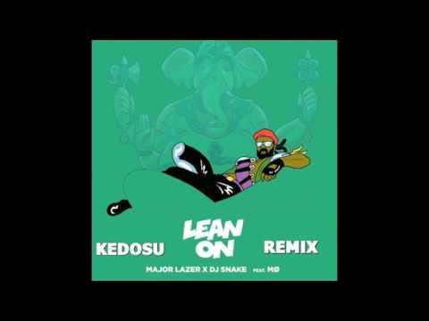 Major Lazer & DJ Snake Ft. MØ - Lean On (Kedosu Remix)
