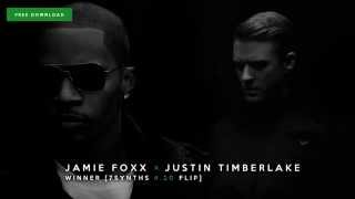 Jamie Foxx ft. Justin Timberlake - Winner (7Synths 420 Flip) - FREE DOWNLOAD BELOW