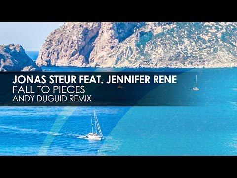 Jonas Steur featuring Jennifer Rene - Fall To Pieces (Andy Duguid Remix)