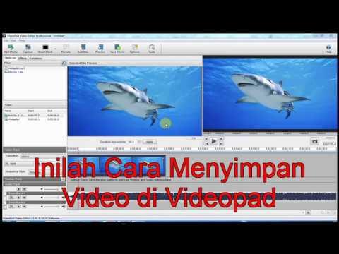 Cara menyimpan video di videopad