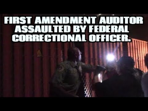 Federal Correctional Officer Attacks 1st Amendment Auditor