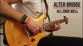 Alter Bridge - All Ends Well   Guitar Cover