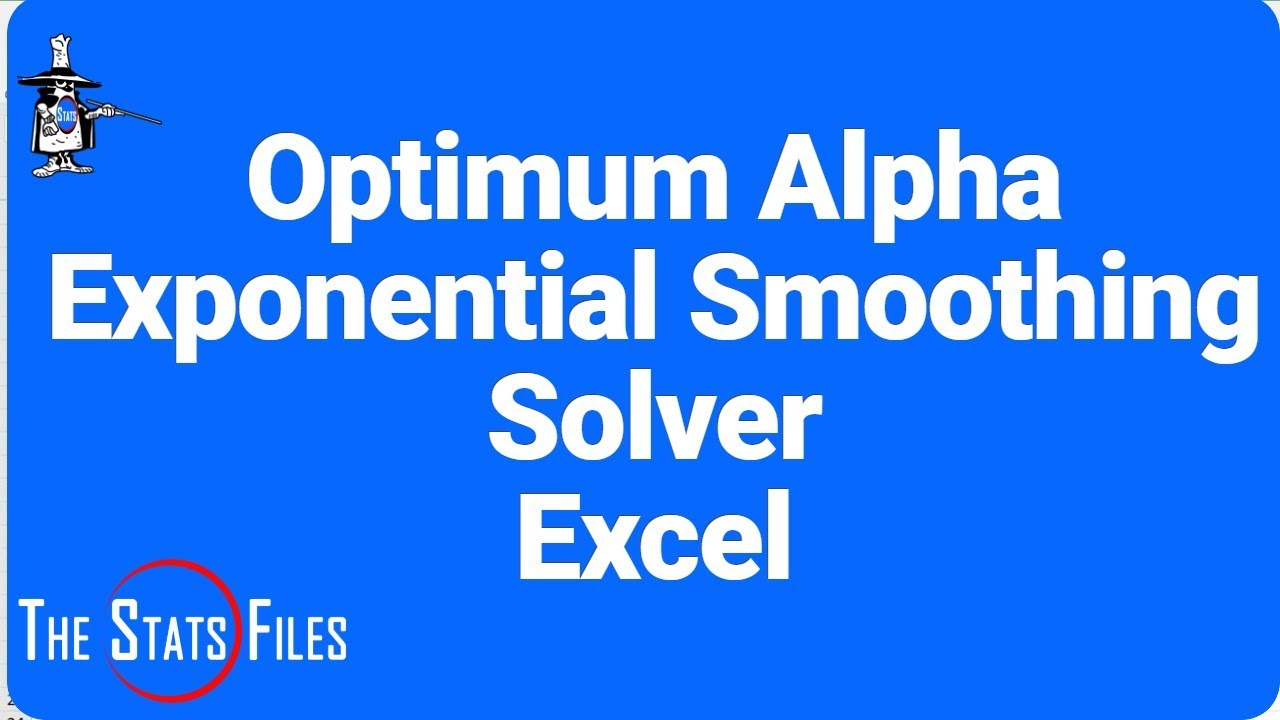 using excel solver to the best value of alpha for an using excel 2016 solver to the best value of alpha for an exponential smoothing forecast