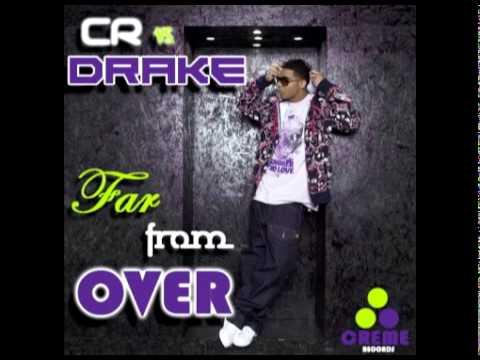 CR Vs. Drake - Far From Over