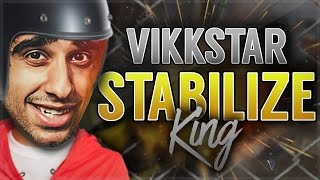 VIK IS THE STABILIZE KING