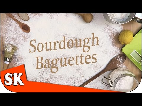 HOW TO MAKE SOURDOUGH FRENCH BAGUETTES - Introduction to Bread Making
