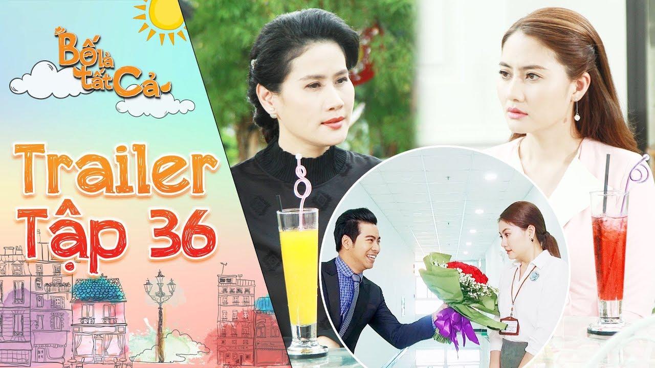 Bố là tất cả |trailer tập 36: Minh Thảo gặp rắc rối với Mỹ Hà vì Hoàng Khang công khai cưa cẩm mình?