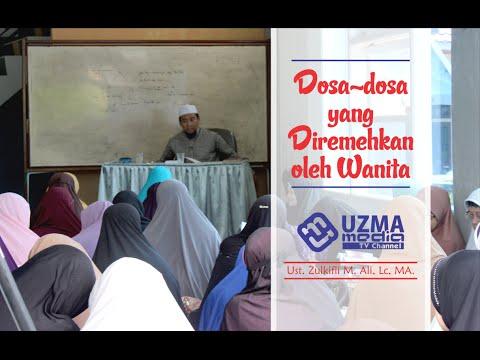 Dosa-dosa yang Diremehkan Wanita | Ust. Zulkifli M. Ali, Lc, MA.