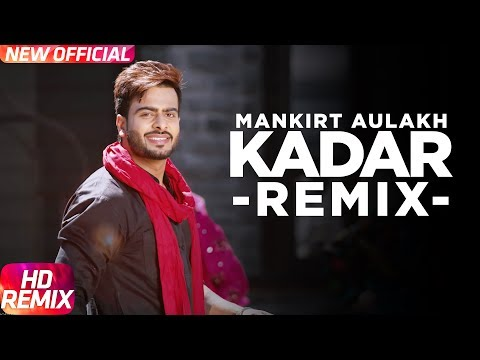 kadar-(remix)-|-mankirt-aulakh-|-sukh-sanghera-|-latest-punjabi-song-2016-|-speed-records