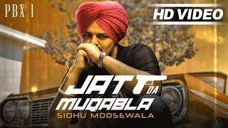 Full JATT DA MUQABALA Sidhu Moose Wala Full Punjabi Song 2018
