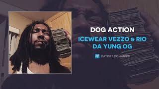 Icewear Vezzo & Rio Da Yung OG - Dog Action (AUDIO)