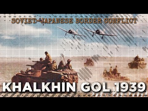 Battle Of Khalkhin Gol 1939 - Soviet-Japanese War DOCUMENTARY
