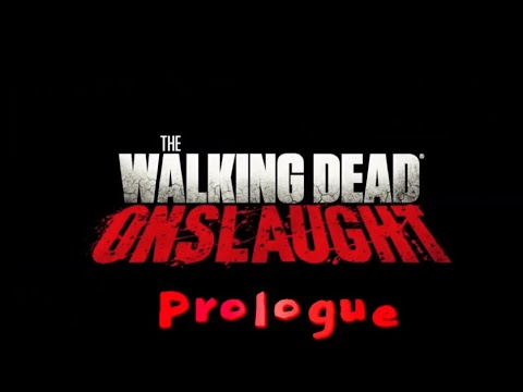 The Walking Dead Onslaught: Prologue - What comes before and after (No commentary) |