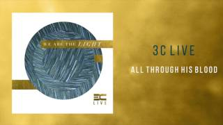 """3C Live -  """"All Through His Blood"""""""